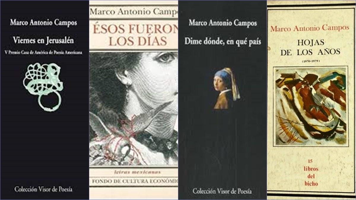 A toda la poesía le hace falta un cambio sustancial, afirma Marco Antonio Campos 6
