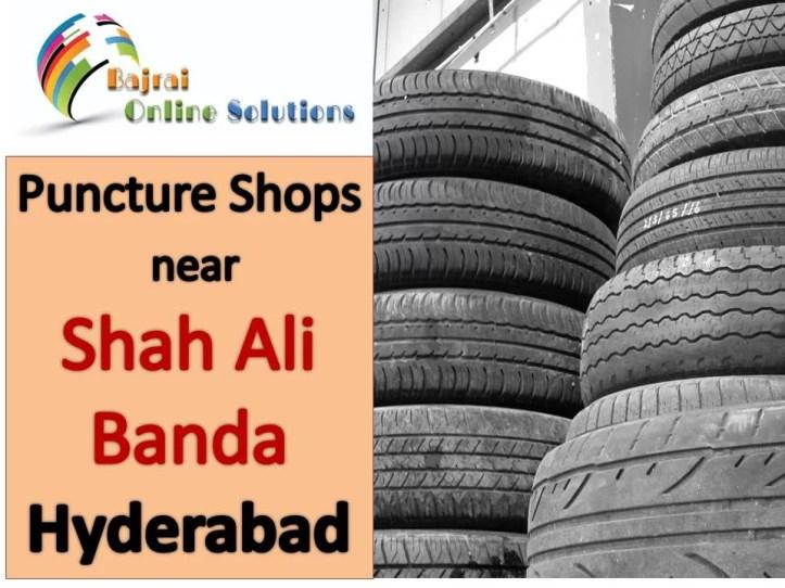 Puncture Shop in Shah Ali Banda Hyderabad puncture shops