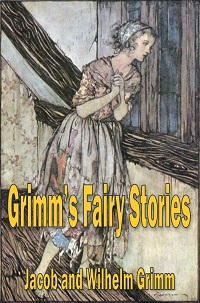 Grimm's Fairy Stories - Jacob and Wilhelm Grimm