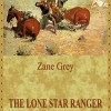 The Lone Star Ranger Pdf And Flip Book - Zane Grey