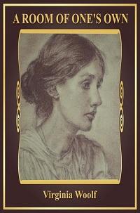A Room of Ones Own by Virginia Woolf