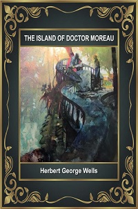 The Island Of Doctor Moreau by Herbert George Wells
