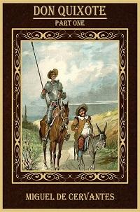 Don Quixote Part One Miguel De Cervantes