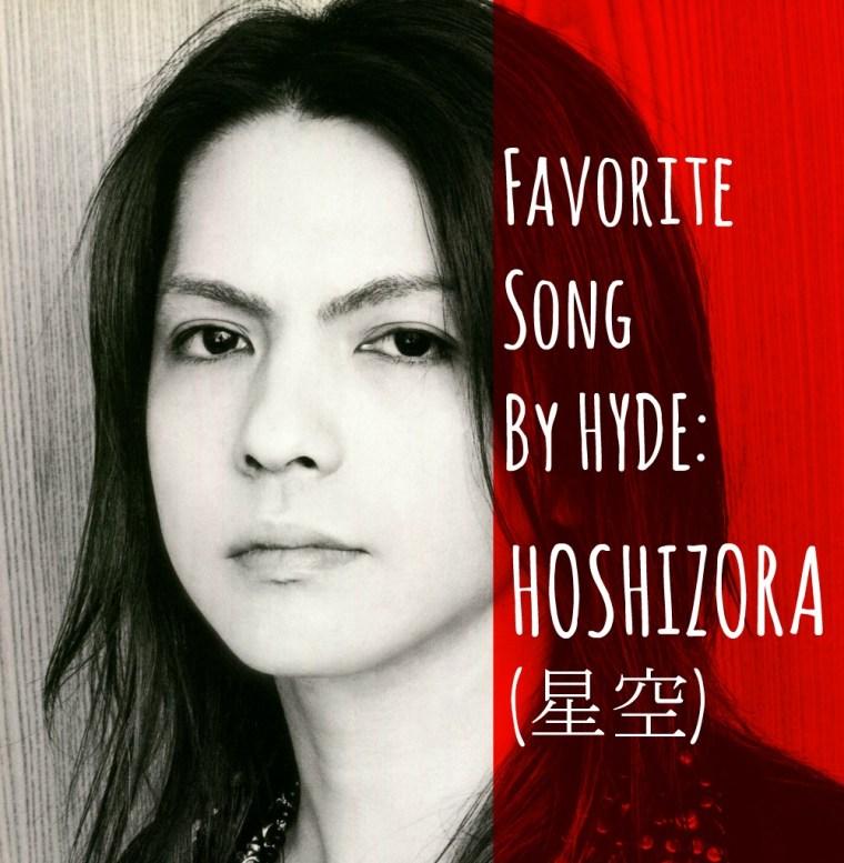 Favorite song by hyde: hoshizora