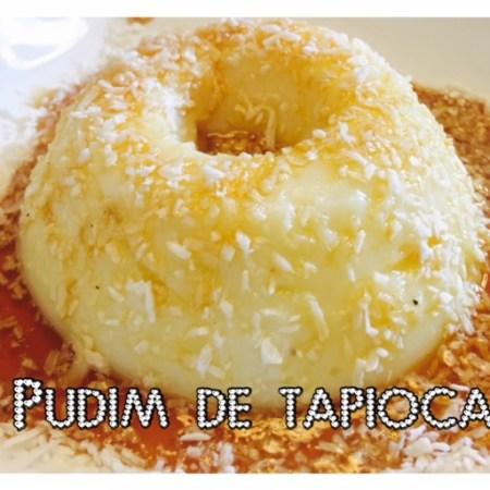 Pudim de Tapioca com calda de mel de engenho - como fazer