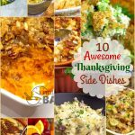 A collection of 10 awesome side dishes for Thanksgiving.