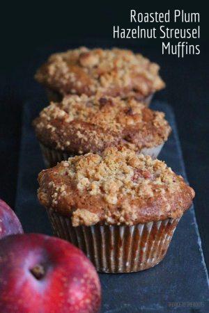 Roasted Plum Hazelnut Streusel Muffins