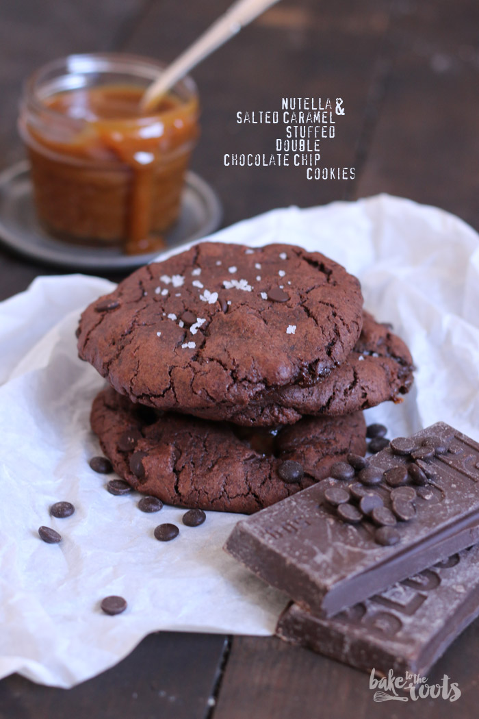 Nutella Salted Caramel Stuffed Double Chocolate Chip Cookies Bake To The Roots