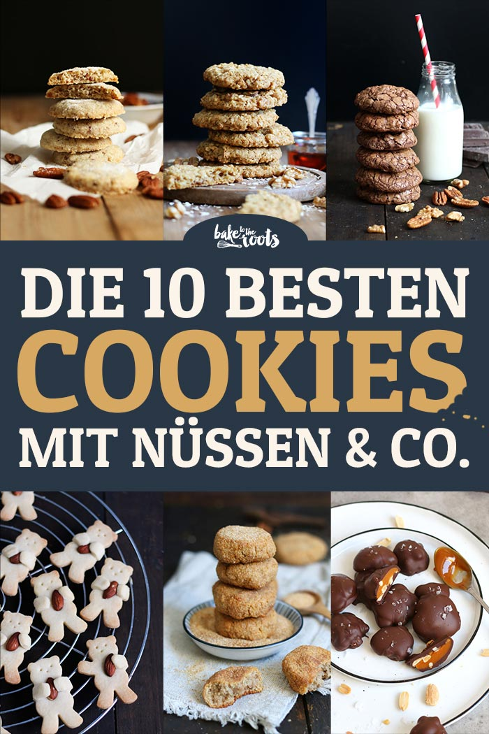 Die 10 Besten Cookies mit Nüssen | Bake to the roots