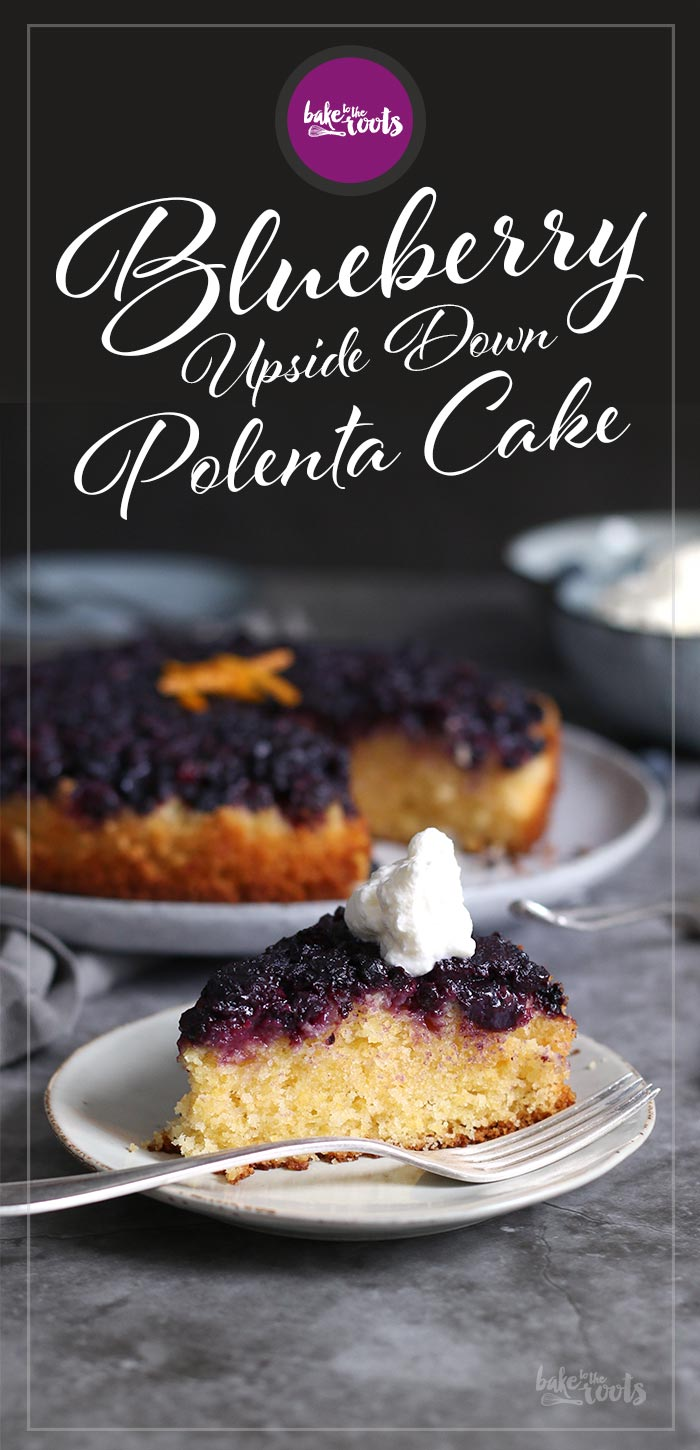 Blueberry Polenta Upside Down Cake | Bake to the roots