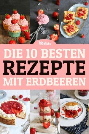Die 10 Besten Rezepte mit Erdbeeren