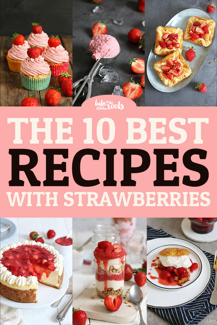 Best Of Strawberry | Bake to the roots