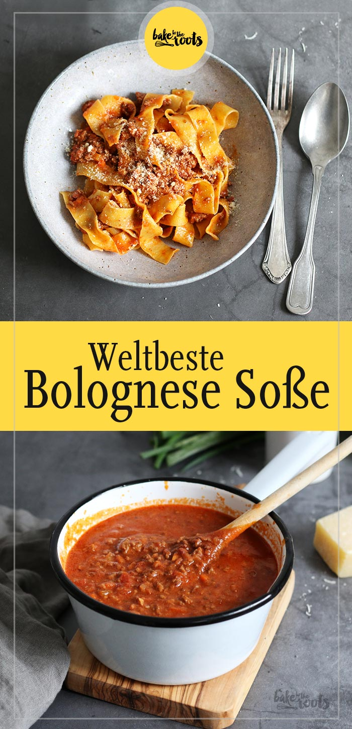 Weltbeste Bolognese Sauce | Bake to the roots
