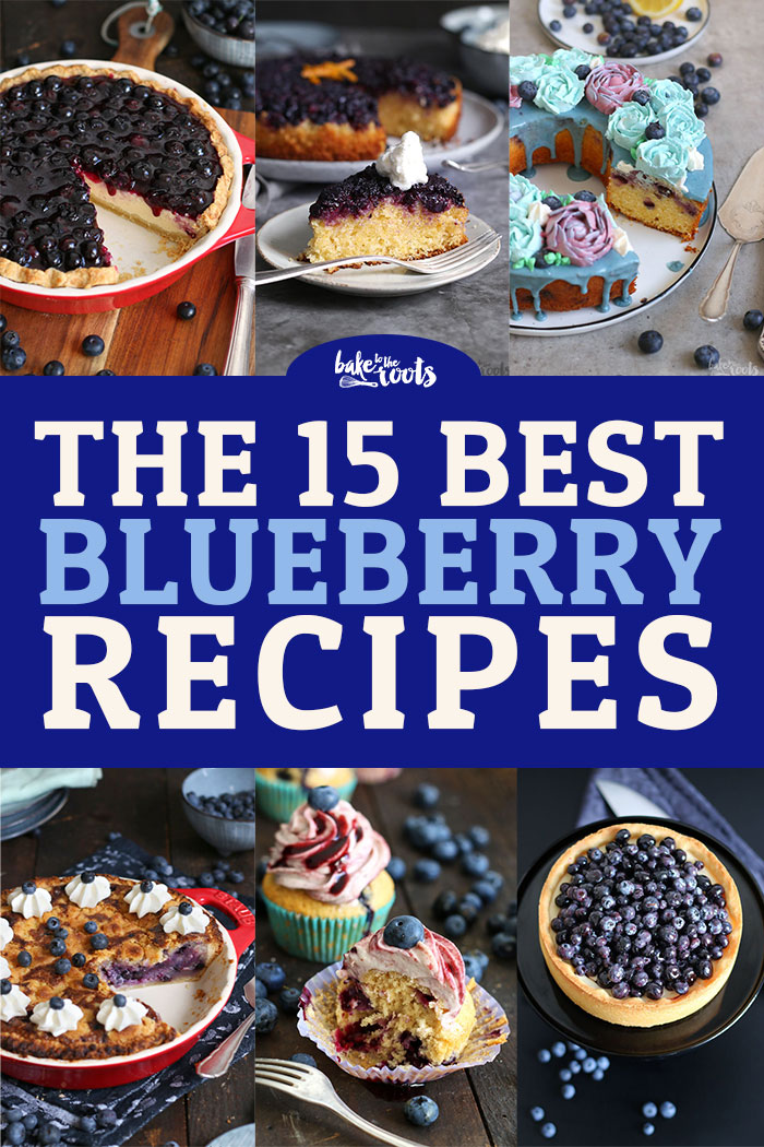 The 15 Best Blueberry Recipes | Bake to the roots