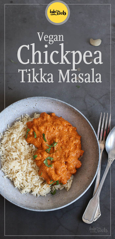 Vegan Chickpea Tikka Masala | Bake to the roots