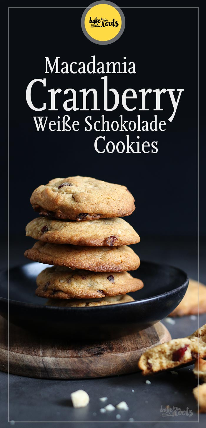 Macadamia Cranberry White Chocolate Cookies | Bake to the roots