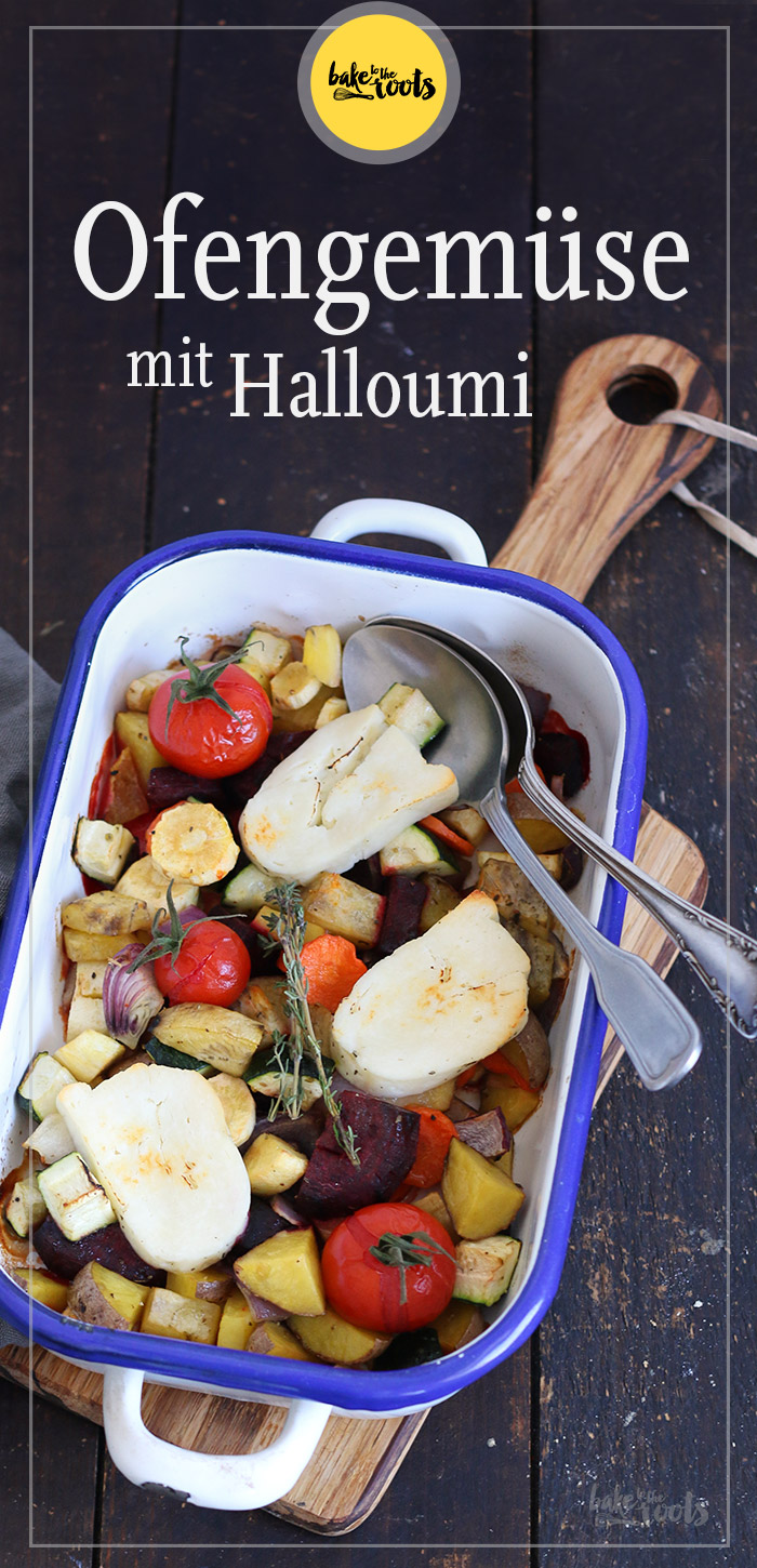 Ofengemüse mit Halloumi | Bake to the roots