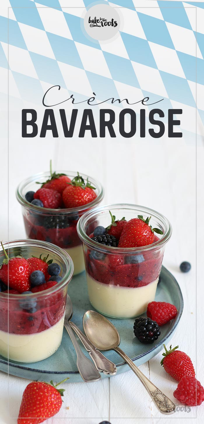 Creme Bavaroise | Bake to the roots