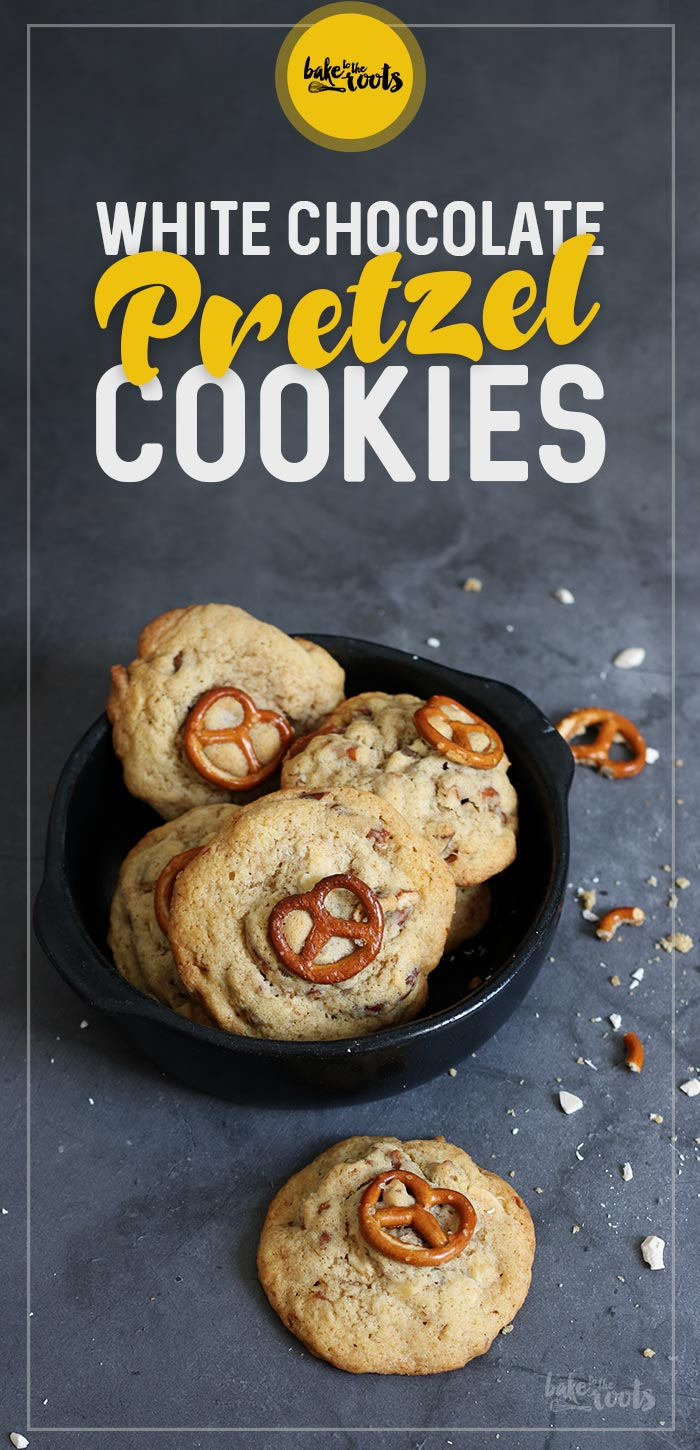 White Chocolate Pretzel Cookies   Bake to the roots