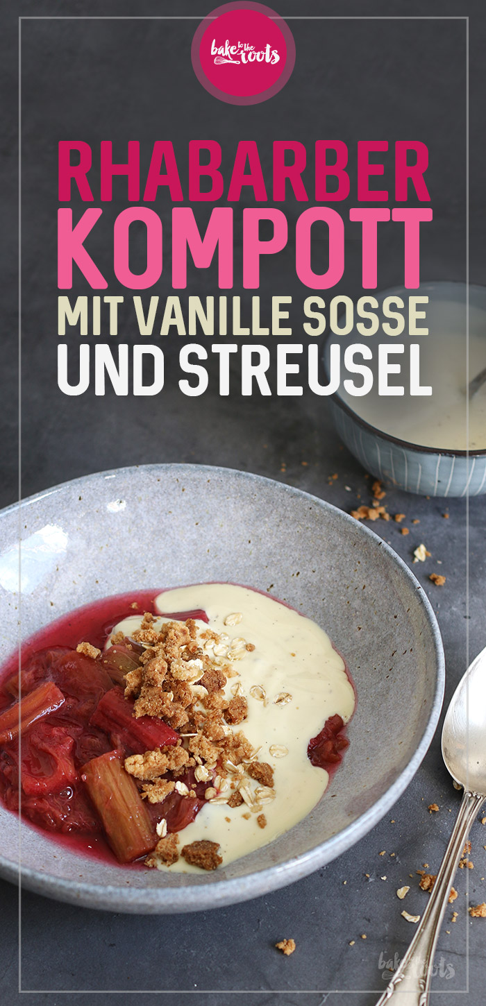 Rhabarberkompott mit Vanillesoße und Streusel | Bake to the roots