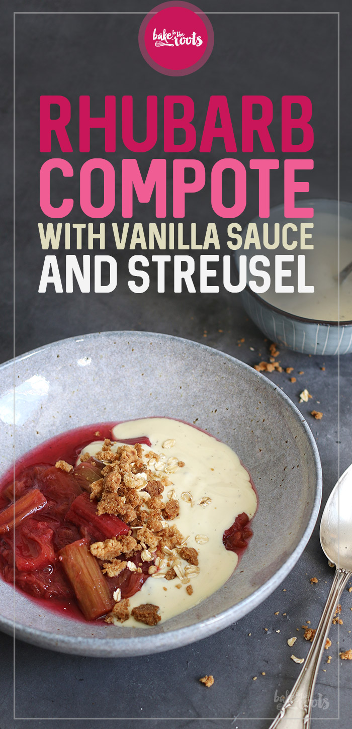 Rhubarb Compote with Vanilla Sauce and Streusel   Bake to the roots