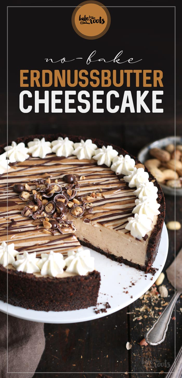 No-Bake Erdnussbutter Cheesecake | Bake to the roots