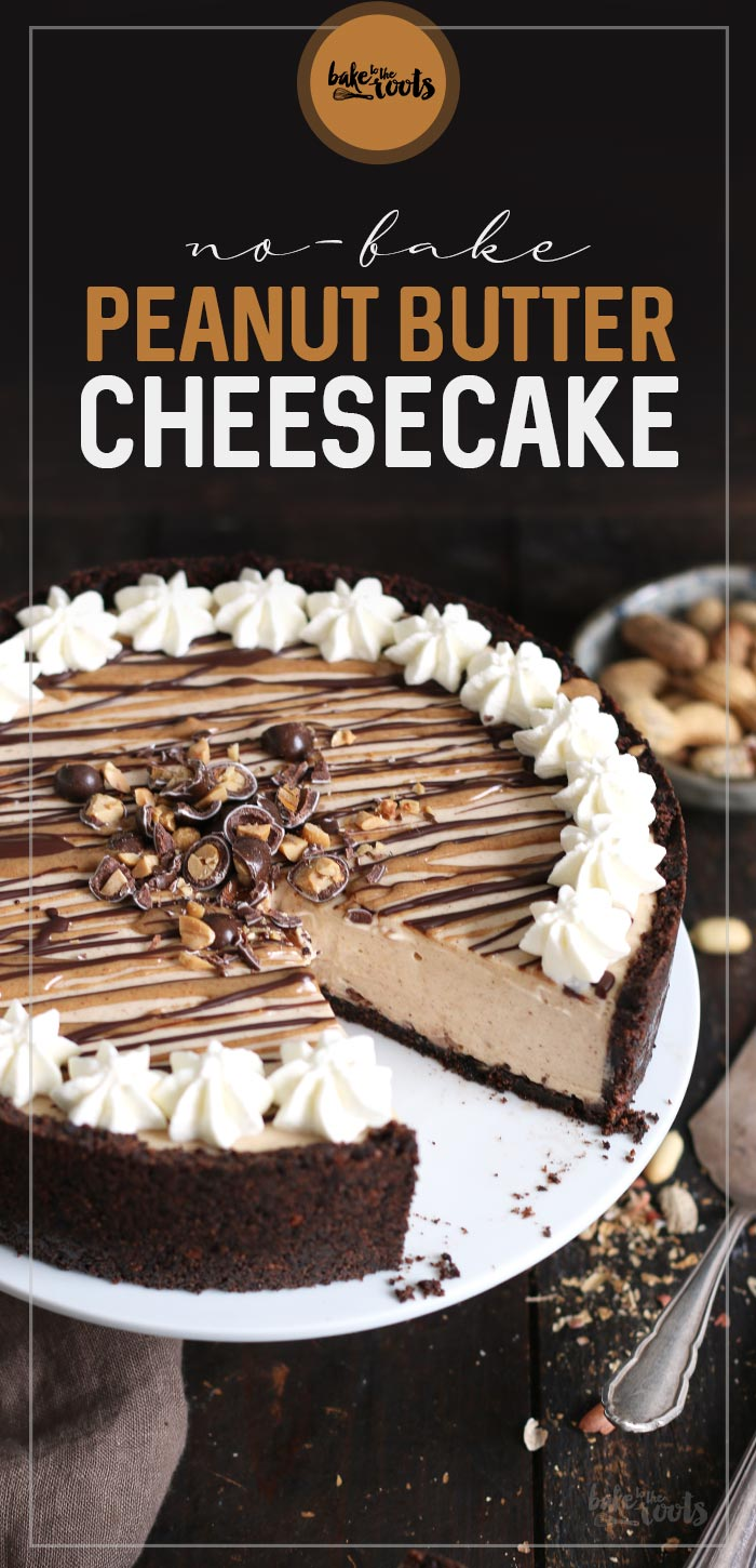 No-Bake Peanut Butter Cheesecake | Bake to the roots