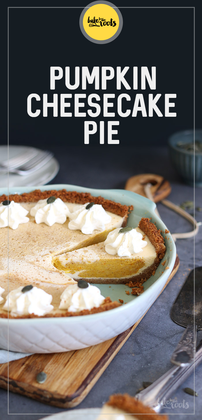Pumpkin Cheesecake Pie | Bake to the roots
