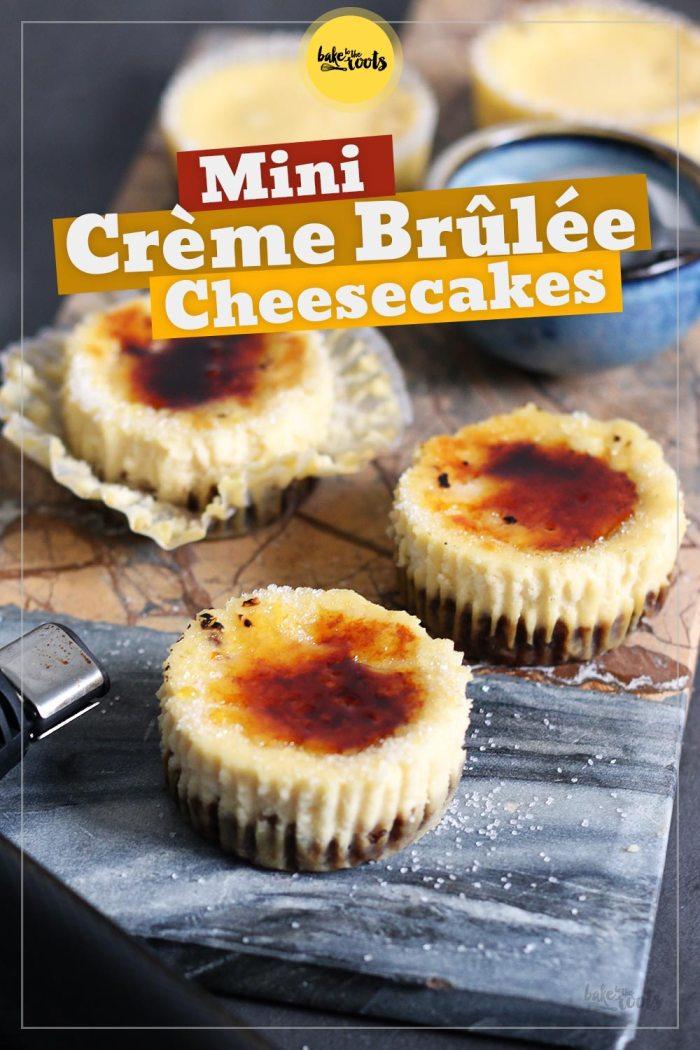 Mini Crème Brûlée Cheesecakes | Bake to the roots