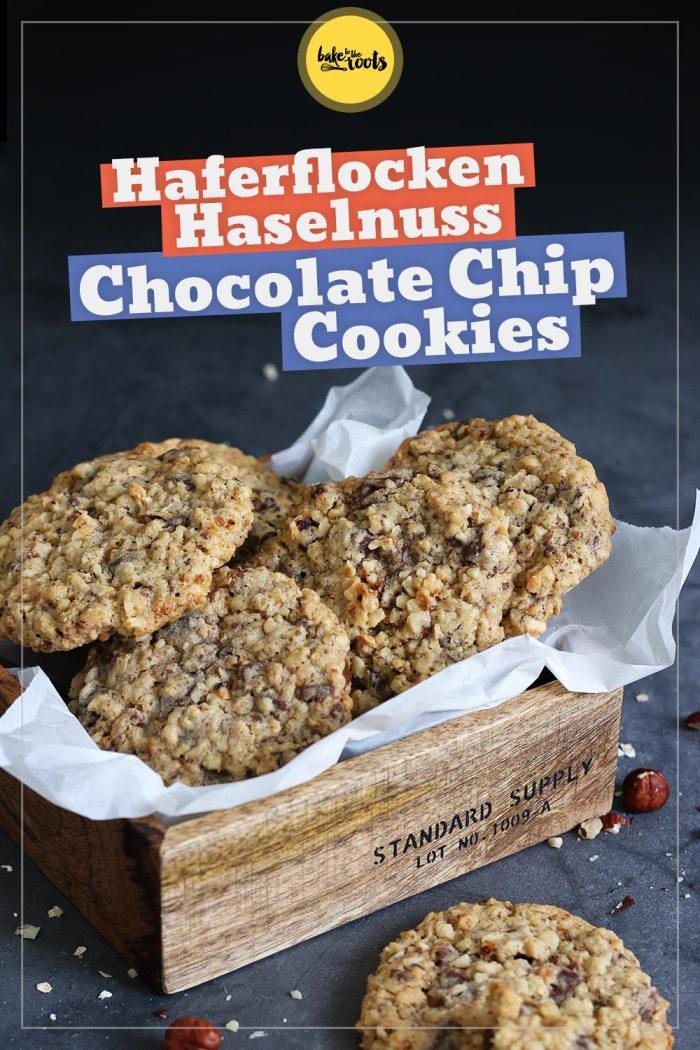 Haferflocken Haselnuss Chocolate Chip Cookies | Bake to the roots