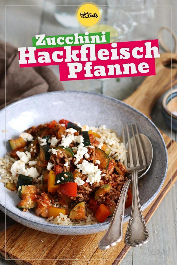 Einfache Zucchini Hackfleisch Pfanne | Bake to the roots