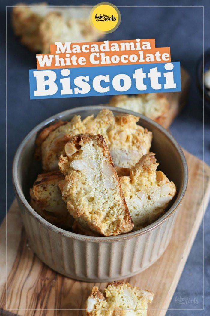 Macadamia White Chocolate Biscotti | Bake to the roots