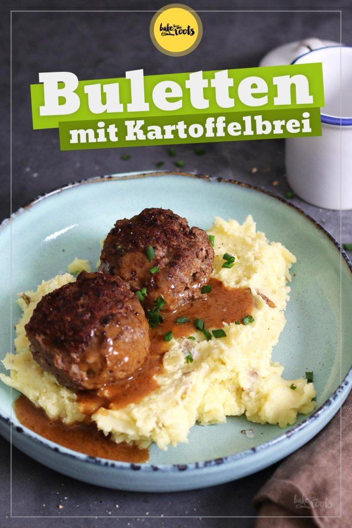 Buletten mit Kartoffelbrei   Bake to the roots
