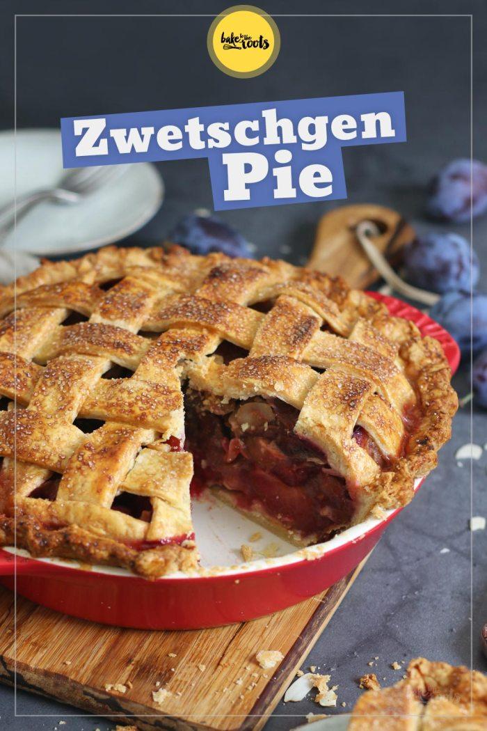 Zwetschgen Pie | Bake to the roots