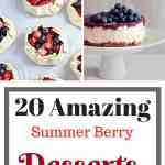 20 Amazing Summer Berry Desserts - The ultimate summer dessert guide. These are the only dessert recipes you will ever need during the summer months.