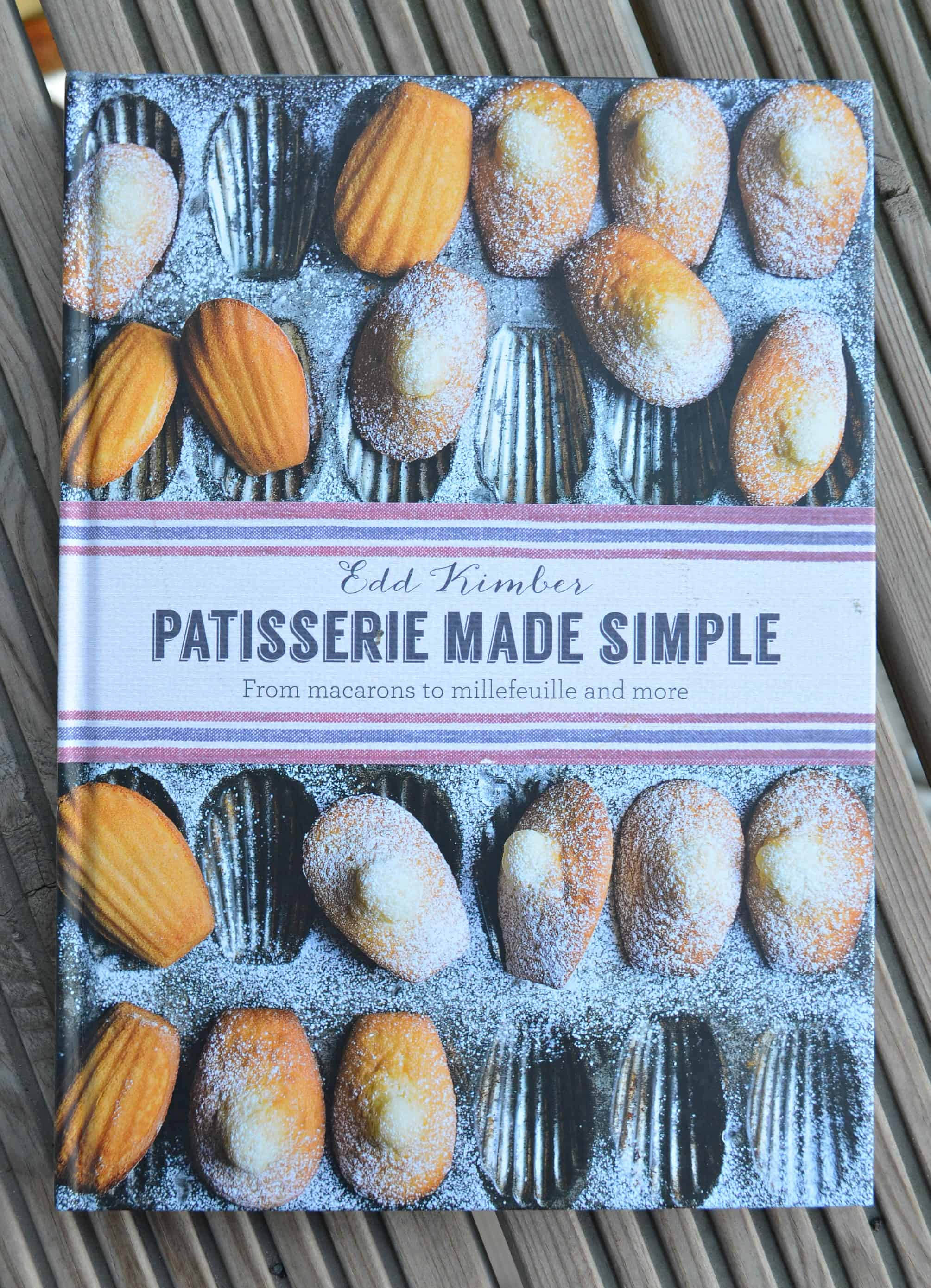 The Bookshelf: Patisserie Made Simple by Edd Kimber