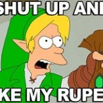 Especial ZELDA: SHUT UP AND TAKE MY RUPEES!!