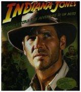 Indiana Jones. La vita, la storia e le avventure di un mito [Tapa Dura]