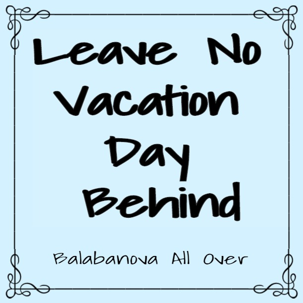 Leave No Vacation Day Behind