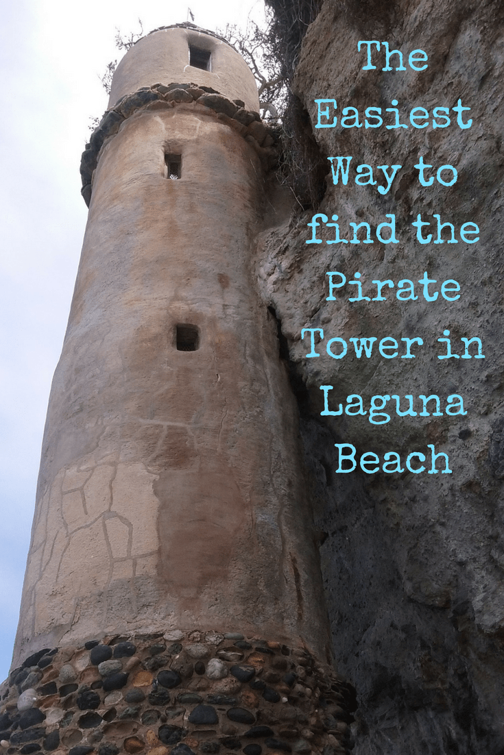 The Easiest Way To Find The Pirate Tower In Laguna Beach