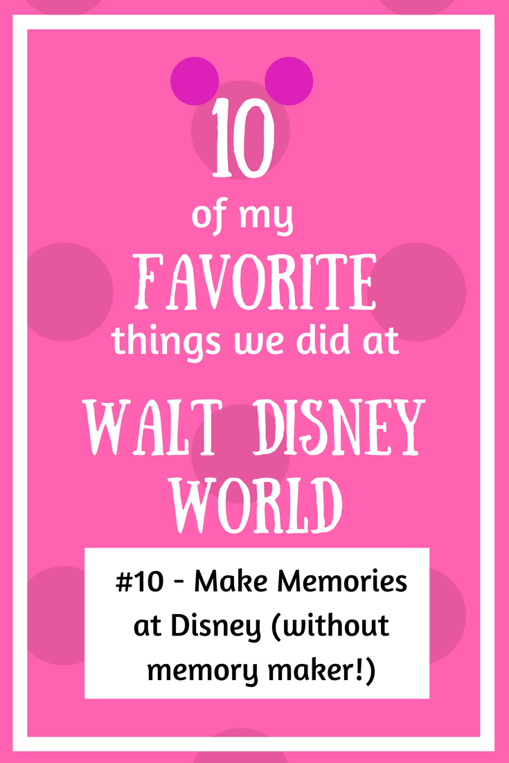 Make Memories at Disney (without Memory Maker!)