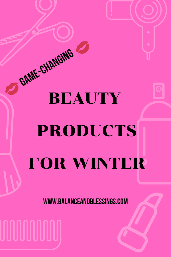 Game-changing Beauty products for winter
