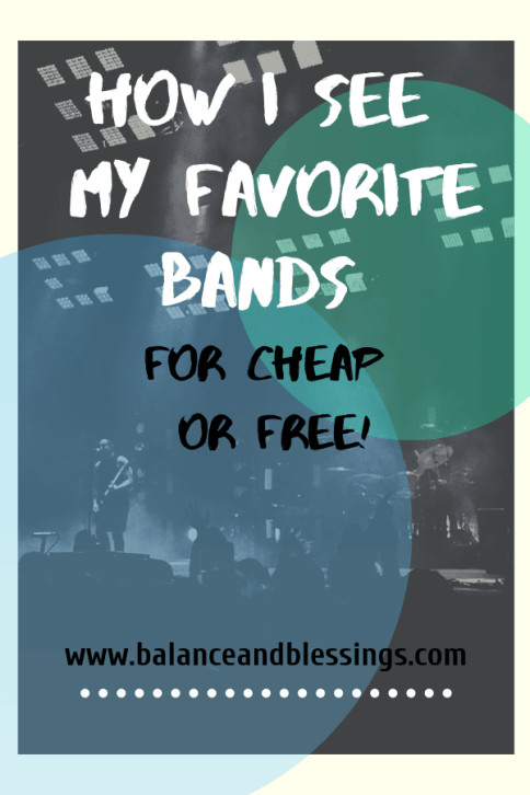 how i see my favorite bands for cheap