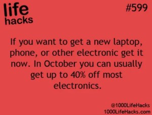 A 1000 life hacks money idea is shown. It tells us that in October we can save up to 40% on most electronics.