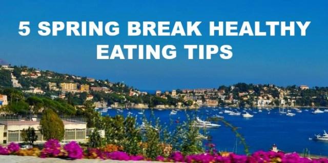 spring-break-healthy-eating-tips
