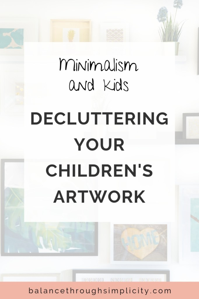 What To Do With All The Children S Artwork Balance Through Simplicity