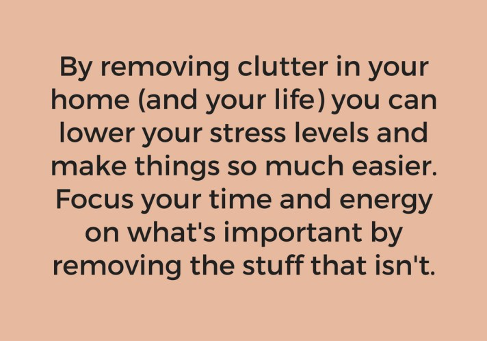 Removing clutter in your home can reduce your stress levels