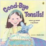 Good-bye Tonsils book for tonsillectomy and adenoidectomy