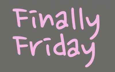 It's Finally Friday, Folks