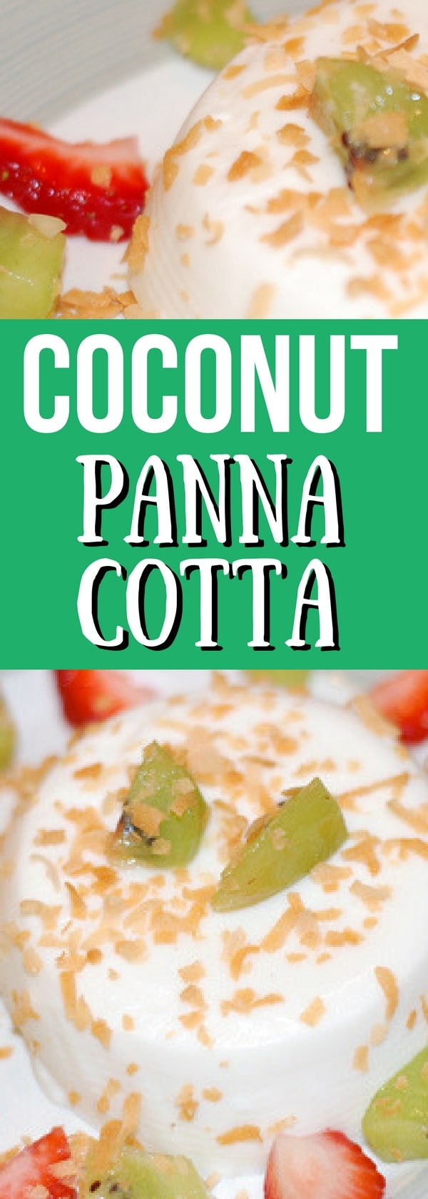 Delicious and easy coconut panna cotta recipe with only 6 ingredients. #pannacotta #dessert #coconut
